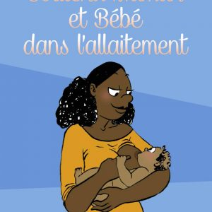 Soutenir Maman dans l'allaitement. Livre illustré
